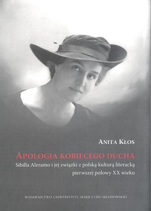 Okładka: Apologia kobiecego ducha. Sibilla Aleramo i jej związki z polską kulturą literacką pierwszej połowy XX wieku