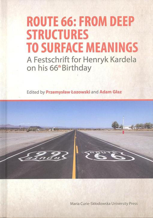 Okładka: Route 66: From Deep Structures to Surface Meanings. A Festschrift for Henryk Kardela on his 66-th Birthday