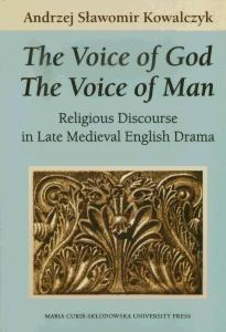 Okładka: The Voice of God. The Voice of Man. Religious Discourse in Late Medieval English Drama