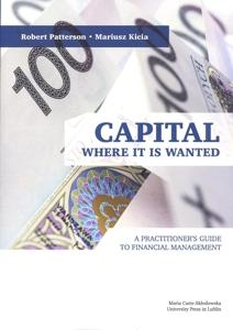 Okładka: Capital Where it is Wanted. A Practitioner`s Guide to Financial Management